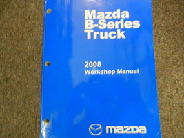 2008 Mazda B-Series Truck Service Repair Shop Manual Factory Oem Book 08 - $66.79