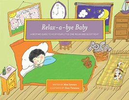 Relax a-bye Baby [Aug 29, 2014] Mimi Sommers and Dana Theveneau - $13.54