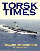 2004 Torsk Times 1954 - 1956 (USS Torsk) by Howard Hershberger Lt. USNR ... - $189.76