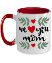 We Heart You Mom, Mother's Day - 11 oz Red Two-Tone Coffee Mug  - £13.07 GBP