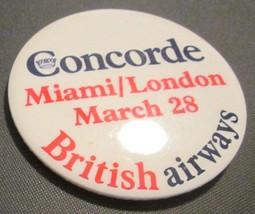 Vintage British Airways CONCORDE 1st Flight Miami London 3/28 Button Pin - $24.99