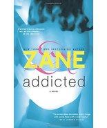 Addicted: A Novel Zane - $3.75