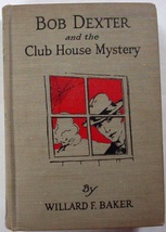 Bob Dexter no.1 Club House Mystery or The Missing Golden Eagle color fro... - $9.99