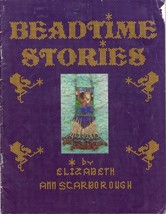Beadtime Stories: A Bead Pattern Book [Paperback] Elizabeth Ann Scarborough - $17.81