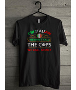 I'm Italian We Don't Call The Cops We Call Family - Custom Men's T-Shirt... - $19.13+