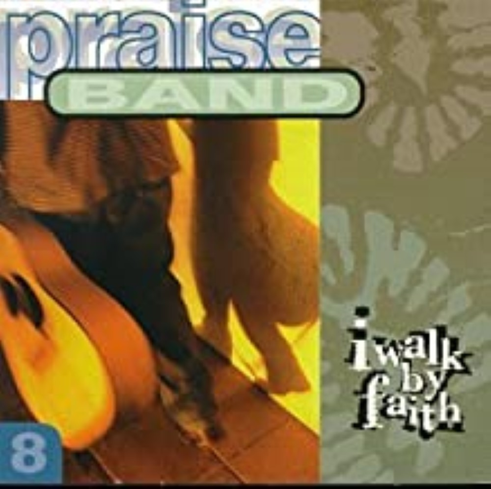 I Walk By Faith Praise Band Cd