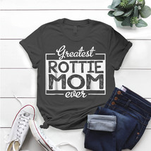 Greatest Rottie Mom T- Shirt Birthday Funny Ideas Gift Vintage - $15.99+