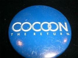 Cocoon The Return 1988  Movie Pin Back Button - $6.00