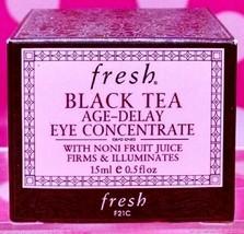 FRESH BLACK TEA AGE DELAY EYE CONCENTRATE 0.5 OZ  FRESH! SEALED-BOX - $84.11