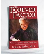 The forever factor add years to your life james j barber paperback self ... - $9.90