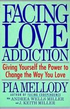 Facing Love Addiction Giving Yourself the Power to Change the Way You Love The L image 1