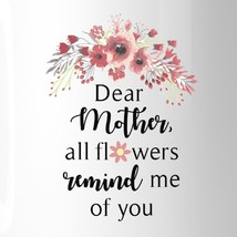 All Flowers Remind Me Of You Unique Mothers Day Quote Coffee Mugs image 2
