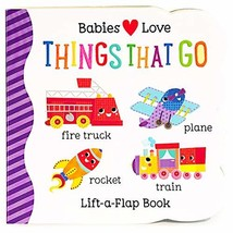 Things That Go Chunky Lift-a-Flap Board Book (Babies Love) Scarlett Wing... - $3.71