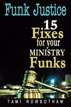 Funk Justice: 15 Fixes For Your Ministry Funks (Fixes For Your Funks) (V... - $6.42