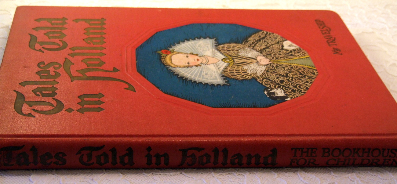 1926 Bookhouse 'Tales Told in Holland'  - Maud & Miska Petersham Lithograph Art