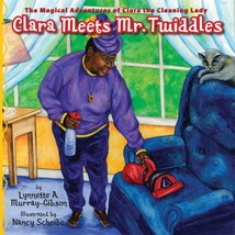 Clara Meets Mr. Twiddles: The Magical Adventures of Clara the Cleaning Lady - $20.14
