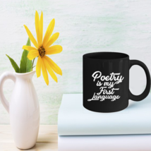 Poetry is my Language Mugs - Gifts for Poets - $15.95