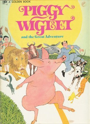 Piggy Wiglet and the Great Adventure [Jan 01, 1974] Harrison, David Lee