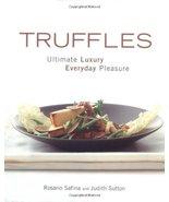 Truffles: Ultimate Luxury, Everyday Pleasure Safina, Rosario and Sutton,... - $14.39