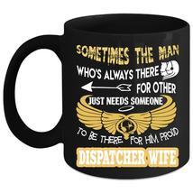 Dispatcher Wife Coffee Mug, Funny Gift For My Wife Coffee Cup - $21.99