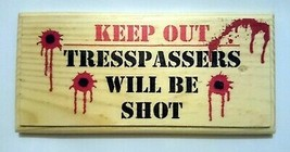 Trespassers Will Be Shot Sign, Keep Out Wooden Plaque Allotment Shed Gift 145 - $17.01
