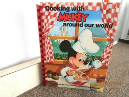 Cooking with MICKEY Around Our World 1986 Cookbook with purchase notes -... - $17.72