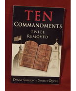 Ten Commandments Twice Removed Shelton Quinn Bible God's Law Teach PB FR... - $9.69