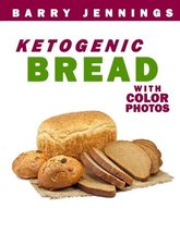 Ketogenic Bread: Low Carb Keto Bread Bakers Cookbook with COLOR PHOTOS, ... - $11.99