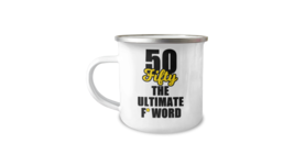 50 Year Old Birthday Funny 12oz Camper Mug Gift Fifty The Ultimate F Wor... - $17.95