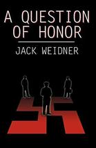 A Question of Honor Weidner, Jack - $9.79