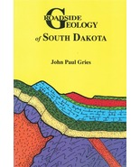 Roadside Geology of South Dakota ~ Rock Hounding and Gold Prospecting - $19.95