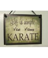 """""""Life is Simple..."""" Karate Sign MMARS270 - $6.66"""