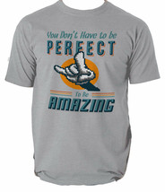 T You Don Have Perfect Amazing Shirt Mens Funny Birthday 30th 8 colours S-3XL - $10.16+