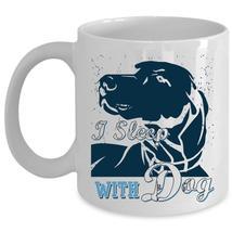 Cool Gift For For Dog Lovers Coffee Mug, I Sleep With Dog Cup - $17.99