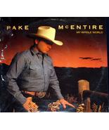 "Pake McEntire  ""My Whole World""  LP - $9.00"