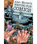 Alan Moore's Writing For Comics Volume 1 [Paperback] Moore, Alan and Bur... - $28.66