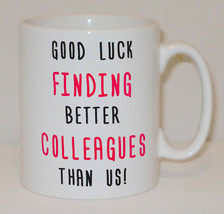 Good Luck Finding Better Colleagues Mug Can Personalise Funny Coworker J... - $9.78