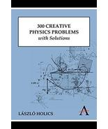 300 Creative Physics Problems with Solutions (Anthem Learning) [Paperbac... - $72.26