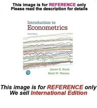 Introduction to Econometrics by James H. Stock, 4th (International Edition) - $54.90