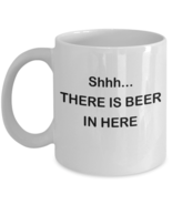 Shhh... There Is Beer In Here 11oz Coffee Mug - $17.99
