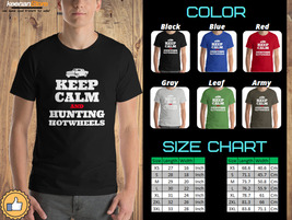 Keep Calm and Hunting Hot Wheels - High Quality Clothing T-Shirts - $21.50+