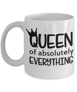Queen Of Absolutely Everything Coffee Mug Gift For Mom BFF Friend - £11.59 GBP