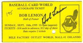 BOB  LEMON    AUTOGRAPHED   TICKET   FROM  1995  SHOW    NEAR  MINT   !! - $24.99
