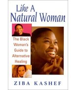 Like a Natural Woman: The Black Woman's Guide to Alternative Healing - H... - $12.00