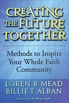 Creating the Future Together: Methods to Inspire Your Whole Faith Commun... - $9.89