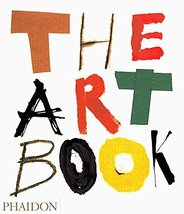 The Art Book (F A GENERAL) [Paperback] Editors of Phaidon Press - $4.99