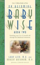 On Becoming Babywise, Book Two: Parenting Your Five to Twelve-Month-Old ... - $5.48