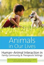 Animals in Our Lives: Human-Animal Interaction in Family, Community, and... - $16.51