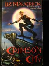 Crimson City Paperback First Edition by Liz Maverick - $1.00