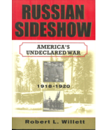 RUSSIAN SIDESHOW  Robert Willett - TRUE - US ARMY INVADES USSR AFTER WOR... - $40.49